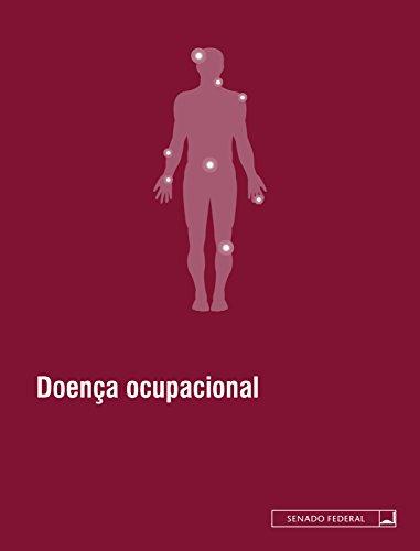 Doença ocupacional: Atualizada até maio de 2016 (Legislação coletânea Livro 9) (Portuguese Edition)