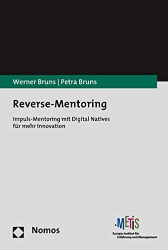 Reverse-Mentoring: Impuls-Mentoring mit Digital Natives für mehr Innovation
