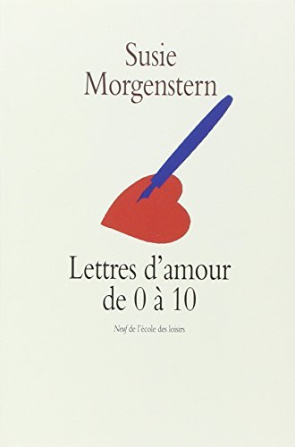 Lettres D'amour De 0 a 10 by Susie Morgenstern (2002-09-16)