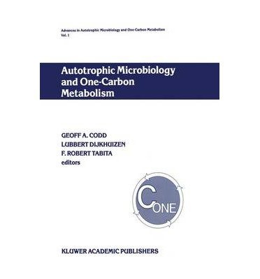 [(Advances in Autotrophic Microbiology and One-Carbon Metabolism: Volume I)] [Author: Geoff A. Codd] published on (July, 1990)