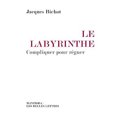 Labyrinthe: Compliquer pour régner (Entreprise et société t. 18)