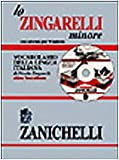 Lo Zingarelli minore. Vocabolario della lingua italiana. Con CD-ROM