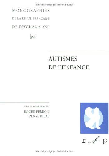 Autismes de l'enfance par Roger Perron
