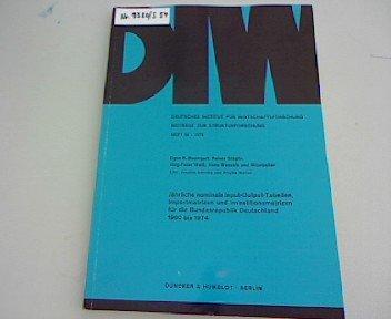 Jährliche nominale Input-Output-Tabellen, Importmatrizen und Investitionsmatrizen für die Bundesrepublik Deutschland 1960 bis 1974.: EDV-Programmierung: Joachim Schintke / Brigitta Weiser.