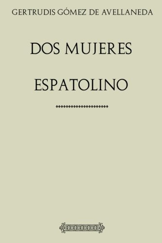 Colección Gómez de Avellaneda. Dos mujeres. Espatolino por Gertrudis Gómez de Avellaneda