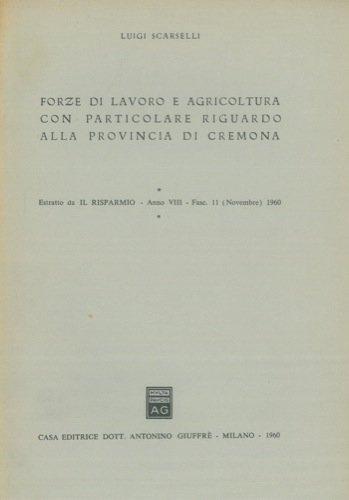 Forze di lavoro e agricoltura con particolare riguardo alla provincia di Cremona.