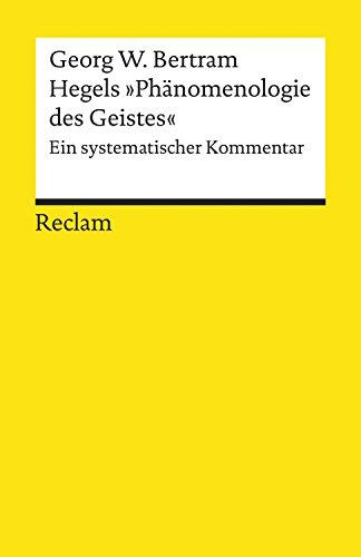 """Hegels \""""Phänomenologie des Geistes\"""". Ein systematischer Kommentar: Reclams Universal-Bibliothek"""