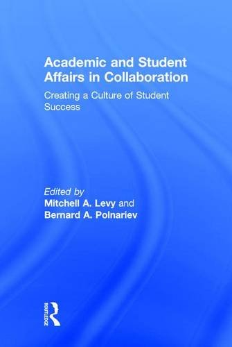 Academic and Student Affairs in Collaboration: Creating a Culture of Student Success