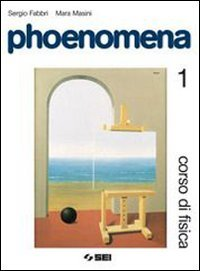 Phoenomena. Corso di fisica. Per le Scuole superiori. Con espansione online: 1