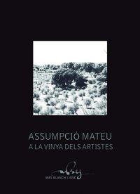 Descargar Libro Assumpcio Mateu A La Vinya Dels Artistes (Visió) de Assumpcio Mateu