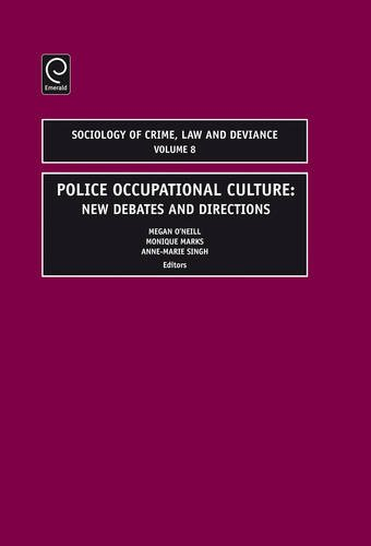 Police Occupational Culture: New Debates and Directions (Sociology of Crime Law and Deviance, Volume 8)