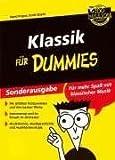 Klassik für Dummies: Für mehr Spaß mit klassischer Musik - Die größten Komponisten und ihre besten Werke - Instrumente und ihr Einsatz im Orchester - ... Musiksammlung, etc (Fur Dummies) von Pogue, David (2003) Taschenbuch