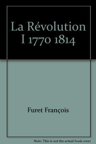 La Révolution I 1770 1814