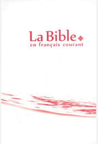 La bible en francais courant (La Courant Bible En Francais)