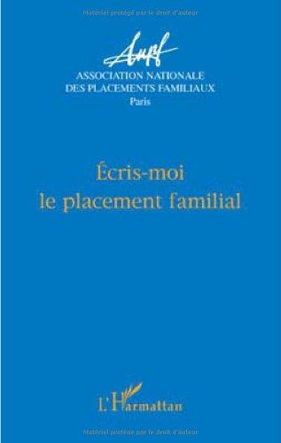 Ecris-moi le placement familial : Actes des journées d'étude - Paris