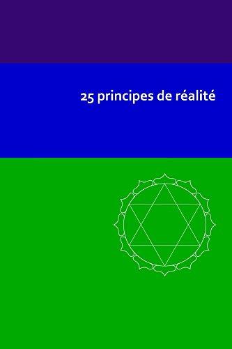 Téléchargements de manuels 25 principes de réalité (Initiation t. 1) by Jochen Blumenthal B00TM9802A PDF DJVU FB2