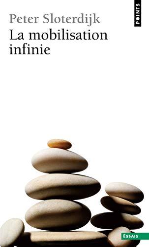 La Mobilisation infinie. Vers une critique de la cinétique politique par Peter Sloterdijk