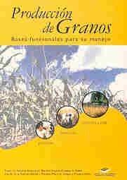 Produccion de Granos por Roberto L. Benech Arnold, Emilio H. Satorre