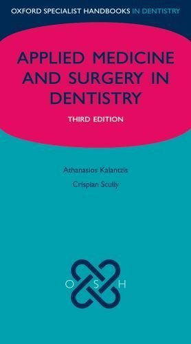 Applied Medicine and Surgery in Dentistry (Oxford Specialist Handbooks) by Kalantzis, Athanasios, Scully CBE, Crispian (2009) Paperback
