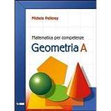 Matematica per competenze. Geometria. Modulo A. Con espansione online. Per la Scuola media