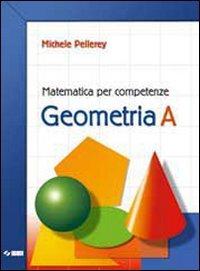 Matematica per competenze. Geometria. Modulo A. Per la Scuola media. Con espansione online