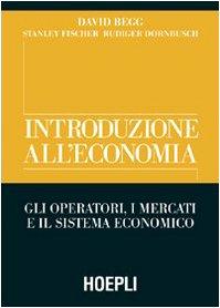 Introduzione all'economia. Gli operatori, i mercati e il sistema economico