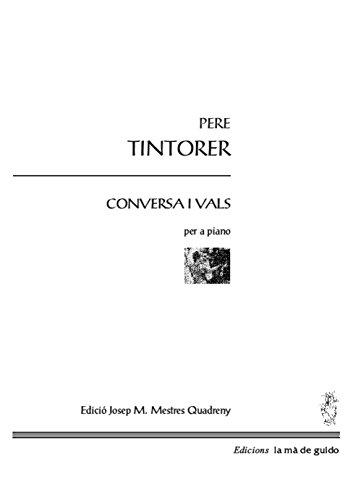 Conversa i vals: per a piano (Catalan Edition) por Pere Tintorer