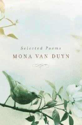 Author: Mona Van Duyn] published on (December, 2003) ()