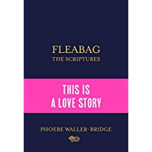 Waller-Bridge, P: Fleabag: The Scriptures