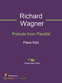 Prelude from Parsifal - Piano von [Wagner, Richard]