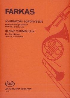 KLEINE TURMMUSIK - arrangiert für drei Stimmen - Trompete - vier Waldhörner - drei Stimmen - Fagott - Tuba [Noten / Sheetmusic] Komponist: FARKAS FERENC