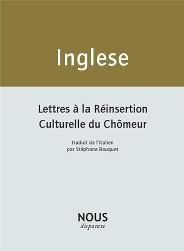 Lettres  la rinsertion culturelle du chmeur : Suivi de Mes cahiers de pomes
