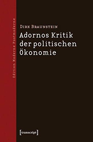 Adornos Kritik der politischen Ökonomie (Edition Moderne Postmoderne)