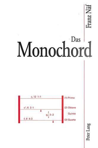 Das Monochord: Versuchsinstrument zur quantitativen Erklärung von Tonsystemen
