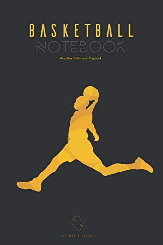 BASKETBALL NOTEBOOK | Practice Drills and Playbook: (6x9 Lined) Blank Journal Notebook Organizer Planner for BASKETBALL NOTEBOOK | Practice Drills and Playbook