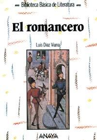 El romancero (Literatura - Biblioteca Básica De Literatura - Serie «General») por Luis Díaz