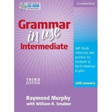 Grammar in Use Intermediate Student's Book with Answers and CD-ROM: Self-study Reference and Practice for Students of North American English (Book & CD Rom) 3th (third) Edition