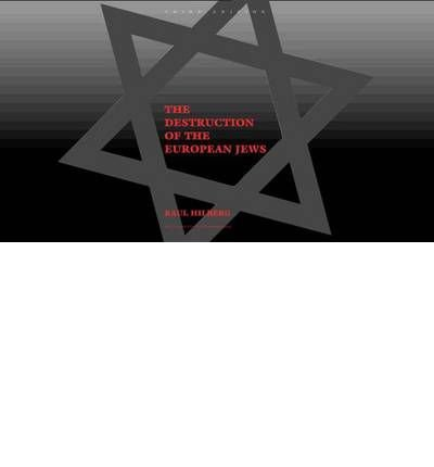 [(The Destruction of the European Jews)] [Author: Raul Hilberg] published on (June, 2003)
