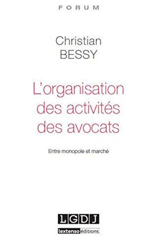 L'Organisation des activités des avocats. par Christian Bessy