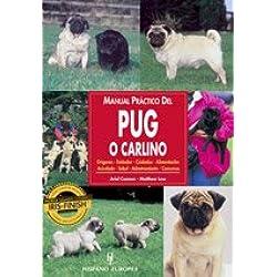 Manual práctico del pug o carlino (Manuales prácticos de perros)