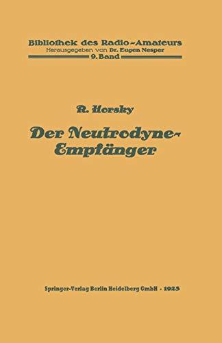 Der Neutrodyne-Empfänger (Bibliothek des Radio Amateurs (geschlossen)) -