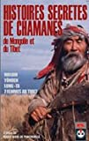Coffret Histoires Secretes De Chamanes De Mongolie Et Du Tibet : Molom-Yonden-Lungta-Sept Femmes Au Tibet