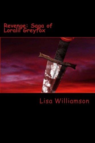 Revenge: Volume 2 (Saga of Loralil Greyfox)