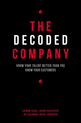 The Decoded Company: Know Your Talent Better Than You Know Your Customers (English Edition)