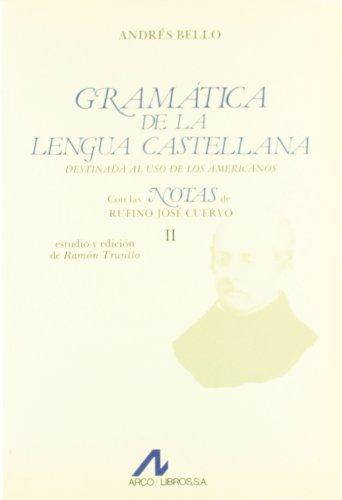 Gramática de lengua castellana destinada al uso de los americanos (2 vols.) (Bibliotheca philologica)