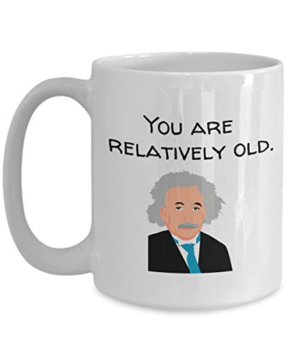 boutique officielle beau lustre le moins cher Funny Einstein Birthday Mug - Physicist Gift Idea - Physics Present -  Science Geek Birthday Gift - You Are Relatively Old