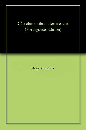 Céu claro sobre a terra escur (Portuguese Edition)