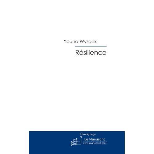 Résilience: La rage de vivre (Essais et documents)