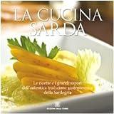 Scarica Libro La cucina sarda Le ricette e i grandi sapori dell autentica tradizione gastronomica della Sardegna (PDF,EPUB,MOBI) Online Italiano Gratis