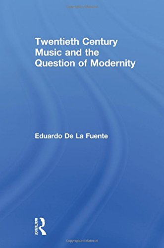Twentieth Century Music and the Question of Modernity (Routledge Advances in Sociology)